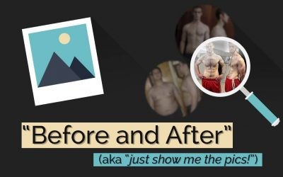"""My Before and Afters (aka """"Just Show Us the Pics!"""")"""